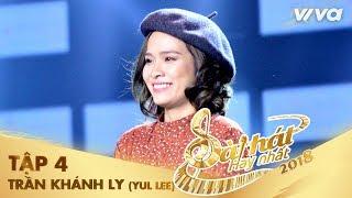 Hoa Quên Nắng - Trần Khánh Ly (Yul Lee) | Tập 4 Sing My Song - Bài Hát Hay Nhất 2018