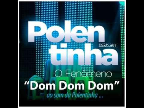 DOM DOM DOM POLENTINHA DO ARROCHA 2014 (MÚSICA NOVA)