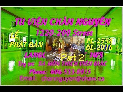 Le Phat Dan 2558-2014 Tu Vien Chan Nguyen Langley p 2 video by huong N. Van BC Canada