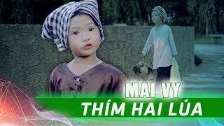 THÍM HAI LÚA - MV 4K Đậm chất miền tây của thần đồng âm nhạc Việt Nam 4 Tuổi Bé MAI VY