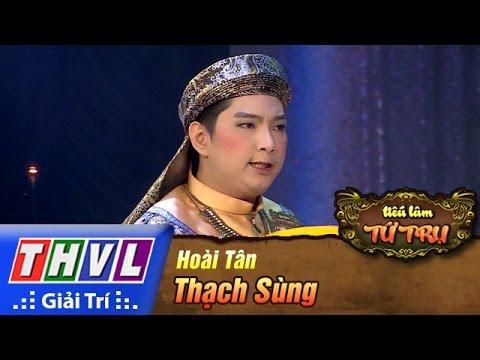 THVL   Tiếu lâm tứ trụ - Tập 11 [4]: Thạch Sùng - Hoài Tân