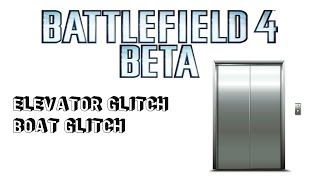 BATTLEFIELD 4-BETA ELEVATOR AND BOAT GLITCH