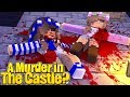 A MURDER IN THE CASTLE w Little Kelly Minecraft Roleplay