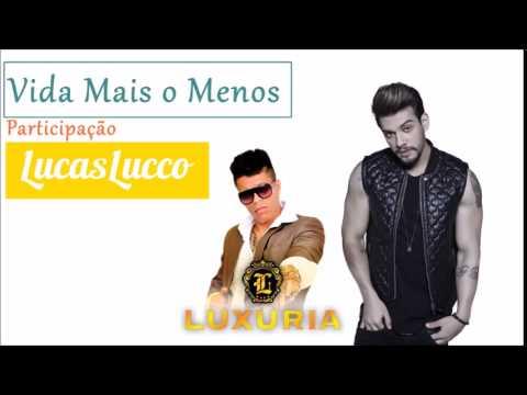 Banda Luxúria - Vida Mais o Menos (Part. Lucas Lucco) Clipe Oficial