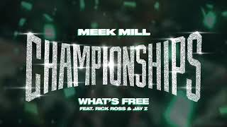Meek Mill - What's Free feat. Rick Ross & Jay Z [Official Audio]