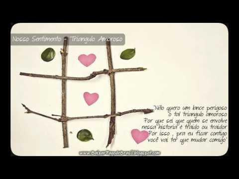 Nosso Sentimento - Triangulo Amoroso ♪♫ (DVD 2013)