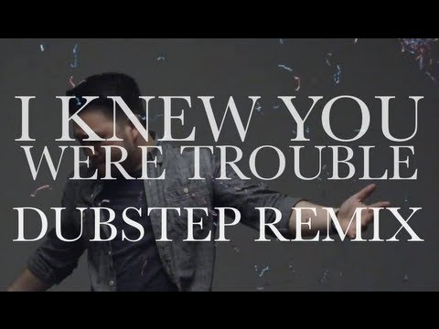 I Knew You Were Trouble (DUBSTEP REMAKE) - Kevin Lien
