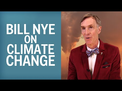 Bill Nye and what we need to do about climate change.