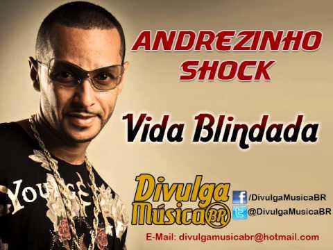 Andrezinho Shock - Vida Blindada (Lançamento TOP Funk Consciente 2013 - Oficial)