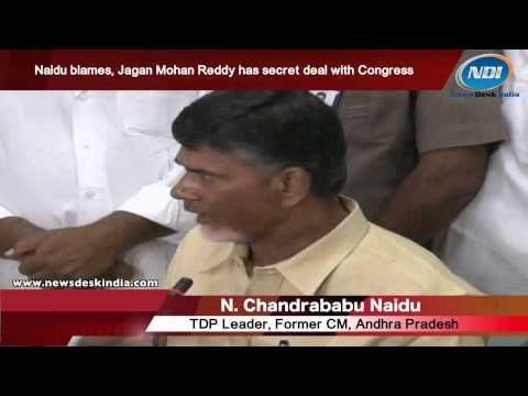 Naidu blame, Jagan Mohan Reddy has secret deal with Congress