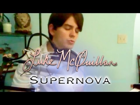 Luke McQuillan - Supernova (Original Song)
