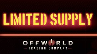 Offworld Trading Company - Limited Supply DLC Release Trailer