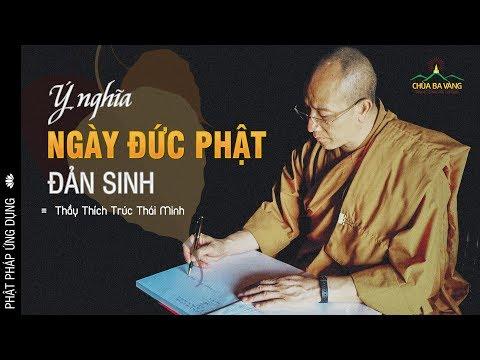 Ý Nghĩa Ngày Đức Phật Đản Sinh