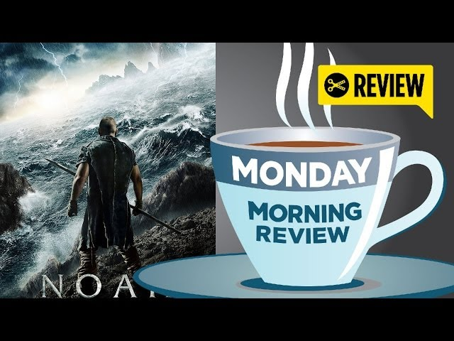 Noah - Monday Morning Review with SPOILERS (2014) Russell Crowe Movie HD