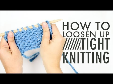 Knitting Essentials: Fixing Tight Knitting
