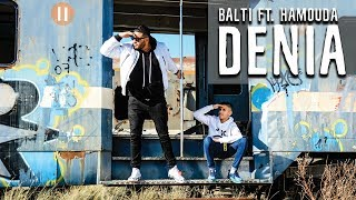 Balti - Denia Feat. Hamouda (official Music Video)