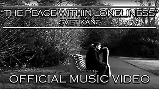 SVET KANT - The peace within loneliness