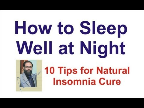 How to Sleep Well at Night - 10 Tips to Natural Insomnia Cure
