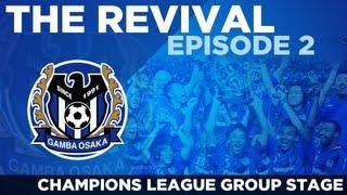 Gamba Osaka: The Revival - Ep.2 Champions League Progress? | Football Manager 2013 view on youtube.com tube online.