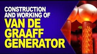 Construction and Working of Van de Graaff Generator