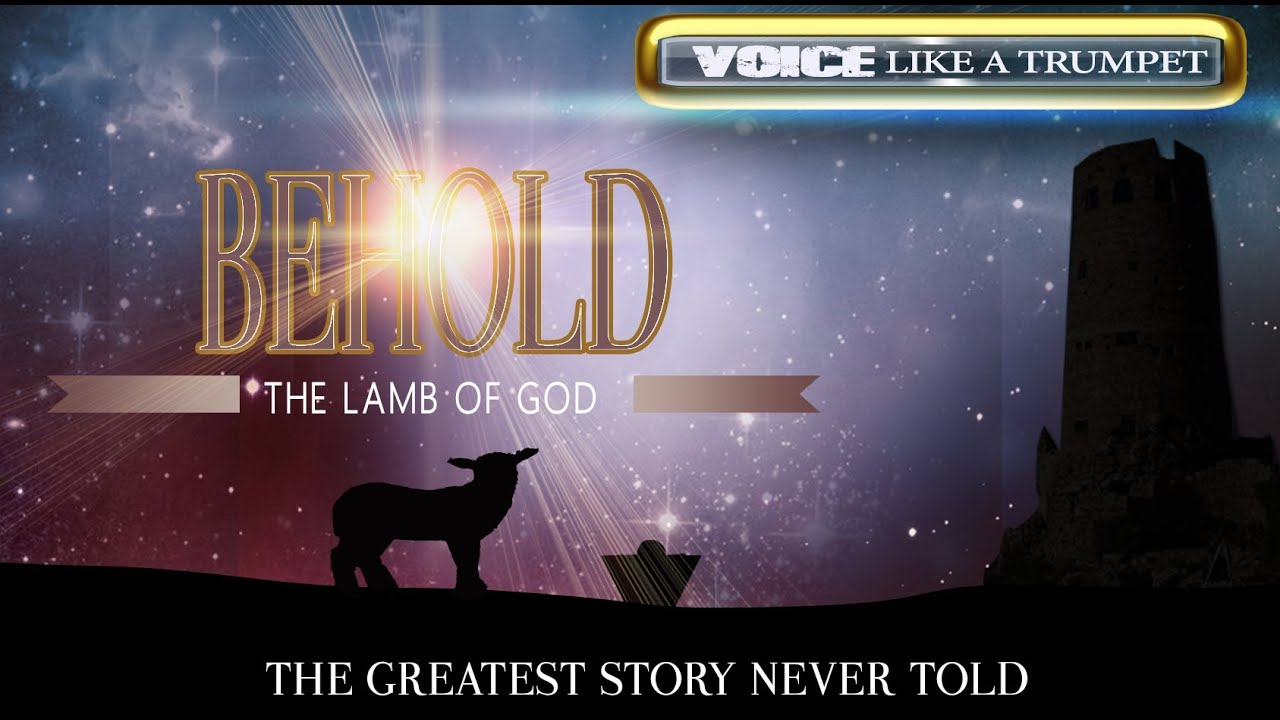 Behold the lamb of god youtube