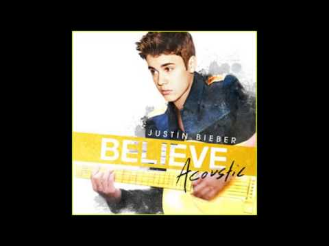 Justin Beiber - Believe Acoustic FULL album