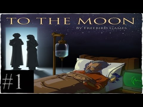 Let's Play To the Moon - Part 1: Visit from the Doctors