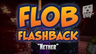 Far Lands or Bust Flashback - Nether