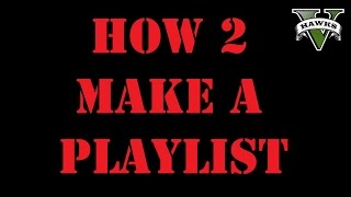 GTA 5 'Tips 'n' Tricks' How To Create A Playlist (with