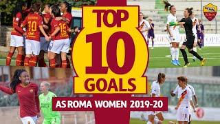TOP 10 AS ROMA WOMEN GOALS | Season 2019-20
