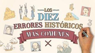 Los 10 errores históricos más comunes
