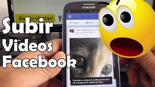 Como Subir Videos A Facebook Android Samsung Galaxy S3