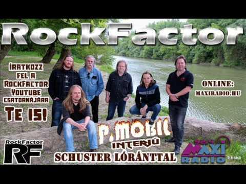 P. Mobil interjú Schuster Lóránttal a RockFactorban