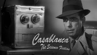 Casablanca - The Science Fiction