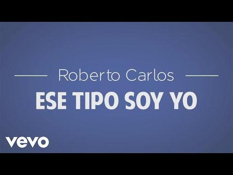 Roberto Carlos - Ese Tipo Soy Yo (Esse Cara Sou Eu) (Lyric)