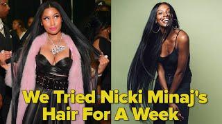 We Tried Nicki Minaj's Hair For A Week