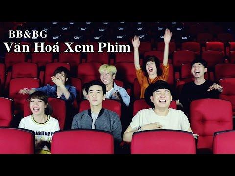 BB&BG : Văn Hóa Xem Phim [Official]
