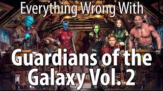 Everything Wrong With Guardians of the Galaxy Vol. 2