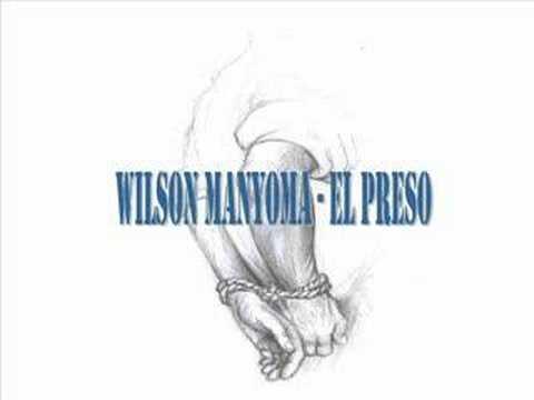 Wilson Manyoma - El Preso (La Prision)