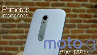 Moto G (3Gen) 2015, primeras impresiones