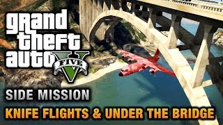 GTA 5 Under The Bridge And Knife Flight Challenges