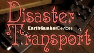 Watch the Trade Secrets Video, EarthQuaker Devices Disaster Transport & Disaster Transport Jr. pedal kits