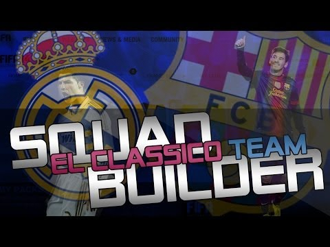 FIFA 14 SQUAD BUILDER CLASSICO BARCELONA REAL MADRID  ULTIMATE TEAM