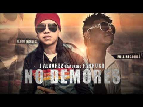J Alvarez ft Farruko - No Demores (Oficial) REGGAETON 2012