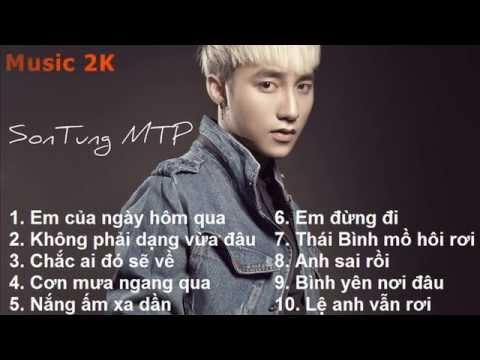 Tuyển tập bài hát remix hay nhất của Sơn Tùng MTP - Nhạc Việt Remix cực đỉnh