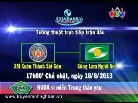 NTV Trực tiếp trận đấu XM Xuân Thành Sài Gòn - Sông Lam Nghệ An 18h00 ngày 18/08/2013
