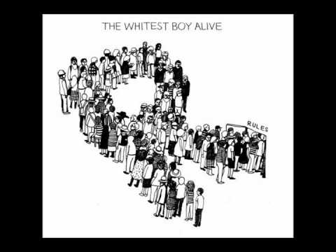 The Whitest Boy Alive - Rules [Full Album]