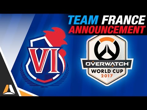 TEAM FRANCE ANNOUNCEMENT ► OVERWATCH WORLD CUP 2017
