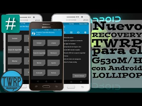 Nuevo RECOVERY TWRP 3.0.2 Para Grand Prime G530M/H mas ROOT...