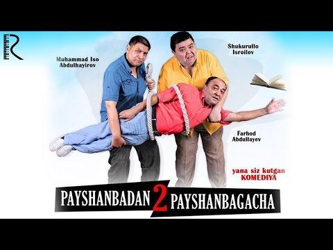 Payshanbadan Payshanbagacha - 2 (O`zbek kino 2016)